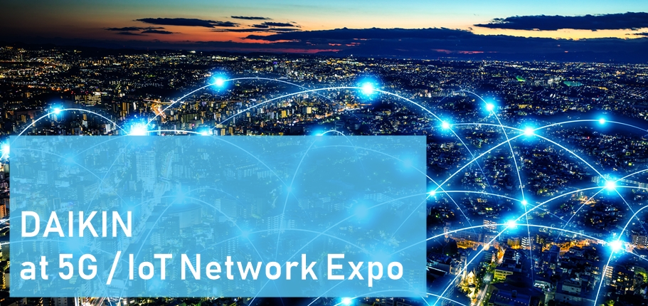 5g Iot Network Expo Fluorochemicals Daikin Global